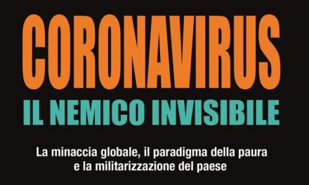 Coronavirus, il nemico invisibile. Enrica Perucchietti – Luca D'Auria